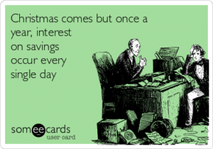 christmas-comes-but-once-a-year-interest-on-savings-occur-every-single-day-ff271