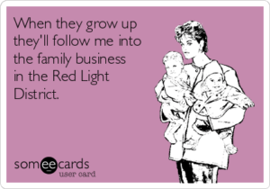 when-they-grow-up-theyll-follow-me-into-the-family-business-in-the-red-light-district--47cee